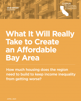 What It Will Really Take to Create an Affordable Bay Area Report Cover