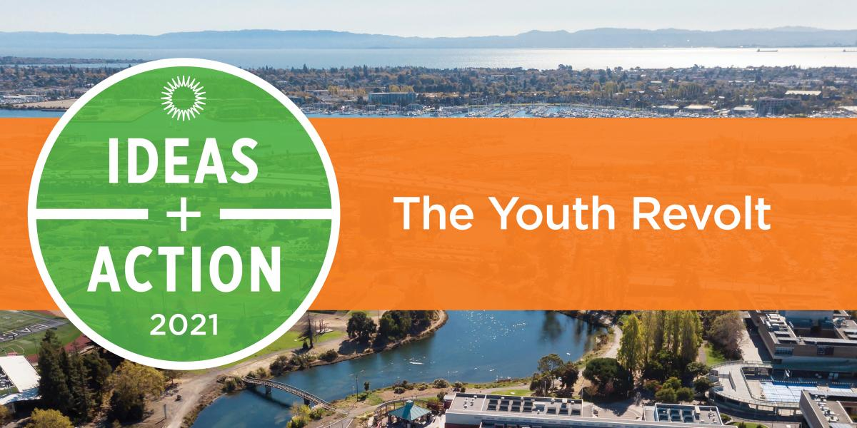 Ideas + Action 2021 — The Youth Revolt   SPUR